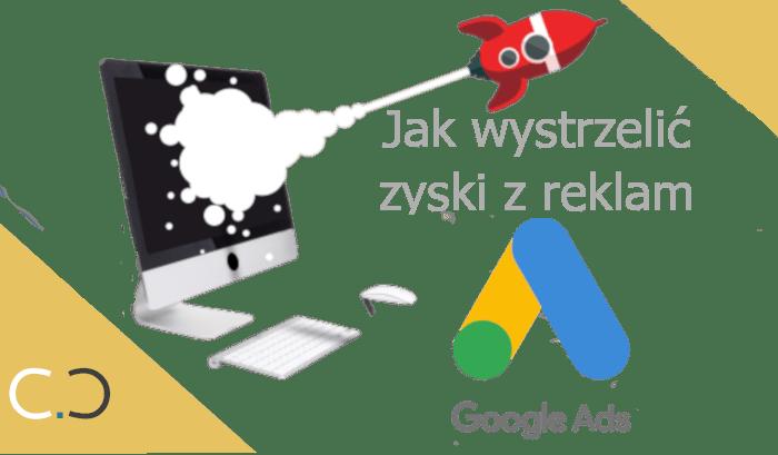 zyski z reklam google ads